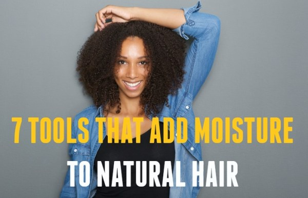 7 Tools for Moisture Natural Hair