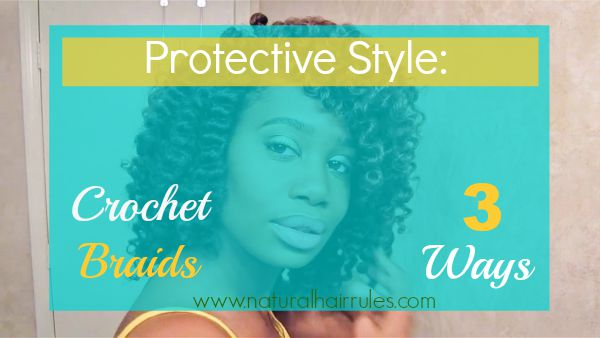 Protective Style: Crochet Braids 3 Ways!