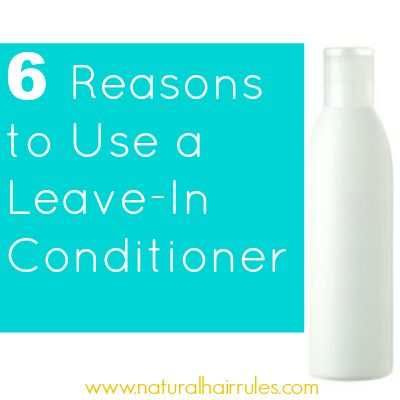 6 Reasons to Use a Leave-In Conditioner