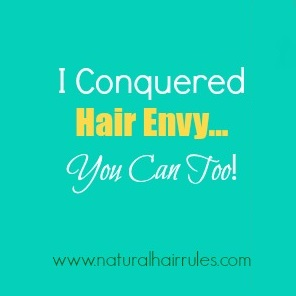 How I Beat Hair Envy…You Can Too!