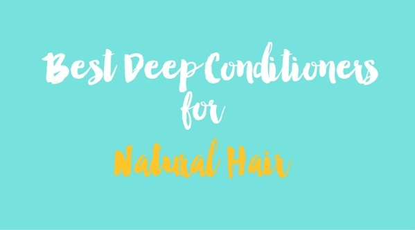 10 Best Deep Conditioners for Your Natural Hair