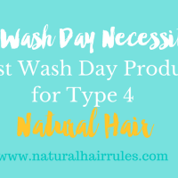 Wash Day Necessities: 7 Best Wash Day Products for Type 4 Natural Hair