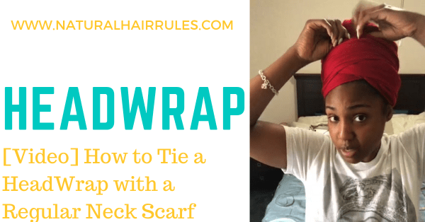 How to Tie a HeadWrap with a Regular Neck Scarf Natural Hair Video Tutorial