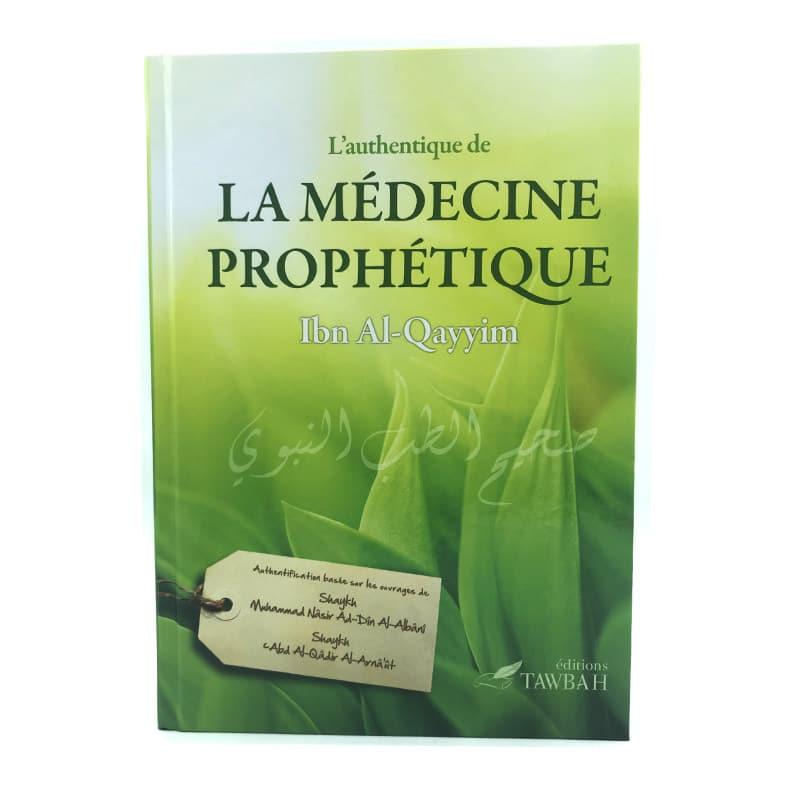L'AUTHENTIQUE DE LA MÉDECINE PROPHÉTIQUE - IBN QAYYIM AL JAWZIYYA