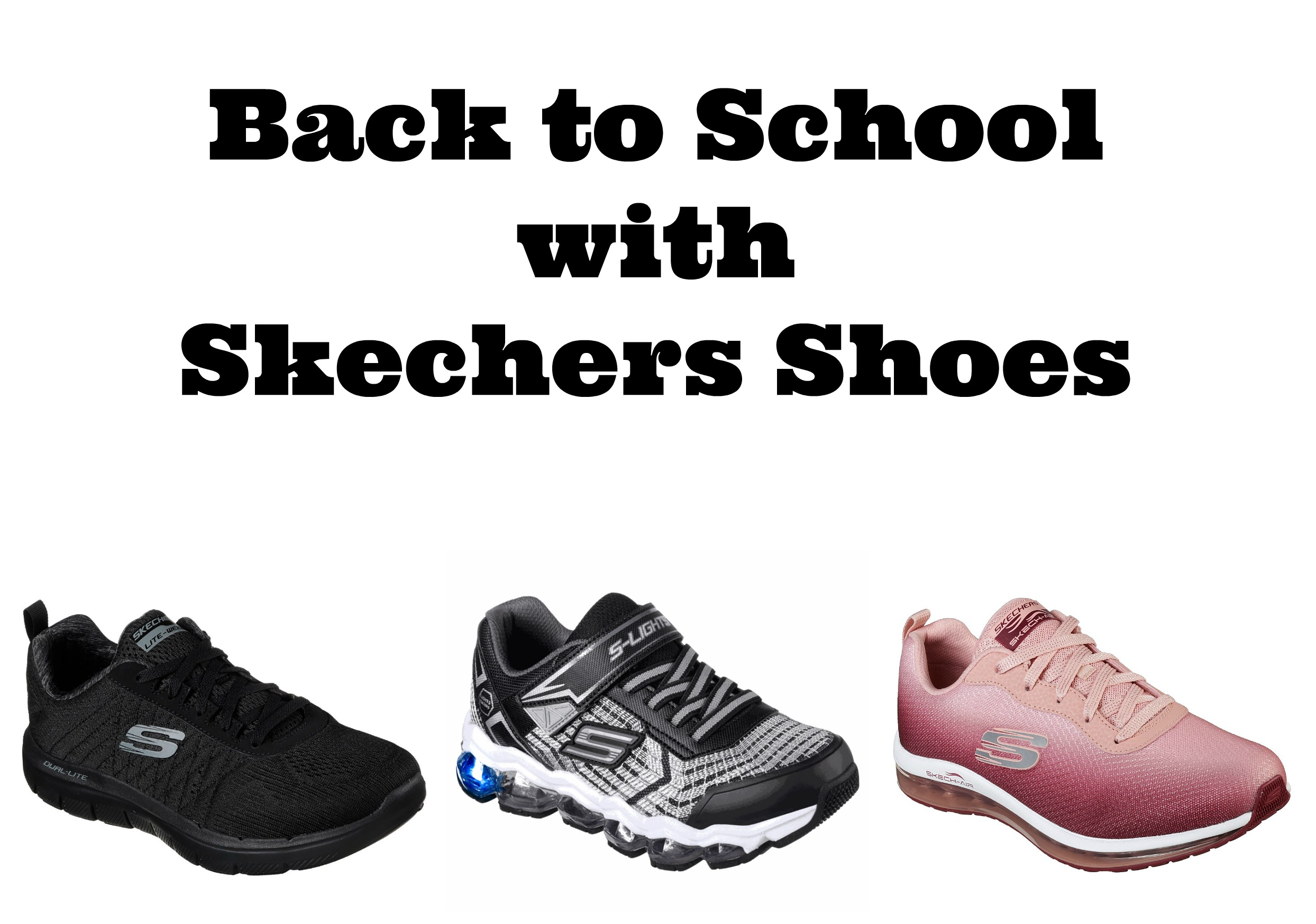 Back to School with Skechers Shoes