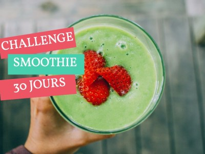 Challenge Smoothie 30 jours !