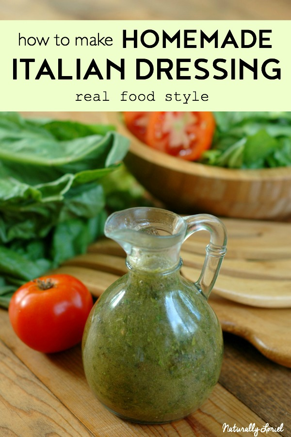 naturally loriel how to make homemade italian dressing real food style naturally loriel