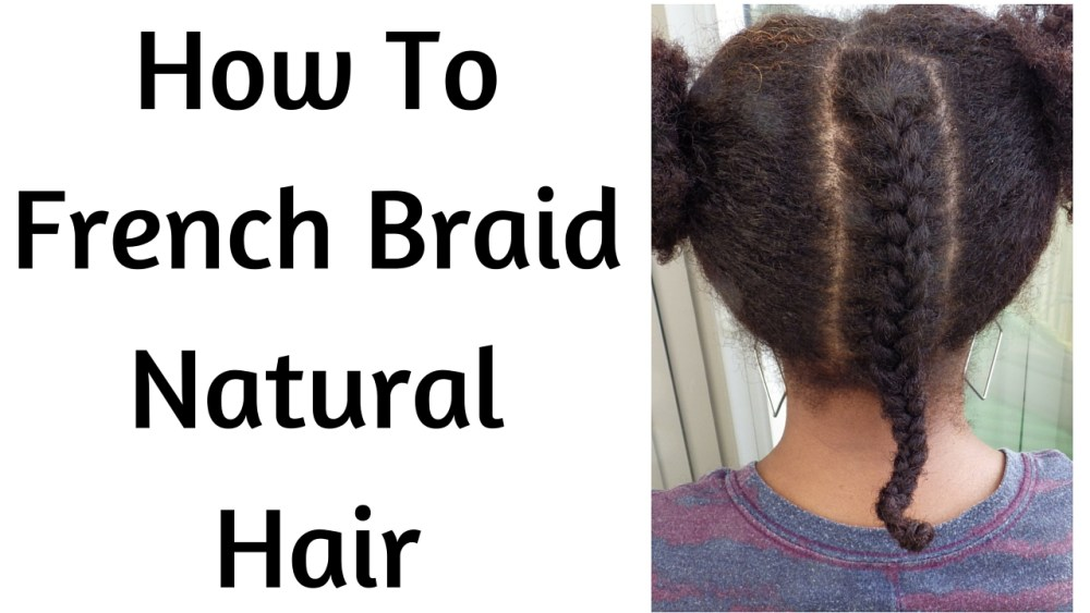 How To French Braid Natural Hair