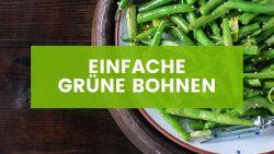 Einfache grüne Bohnen