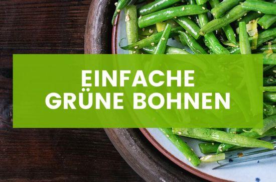 Einfache Grüne Bohnen mit Knoblauch als Beilage