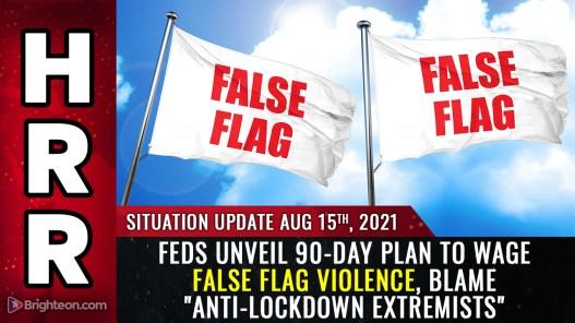 Le FBI déclare les opposants à la vaccination «terroristes», dévoile un plan de violence de 90 jours sous un faux drapeau et rejettera ensuite la faute sur les «extrémistes anti-lockdown»
