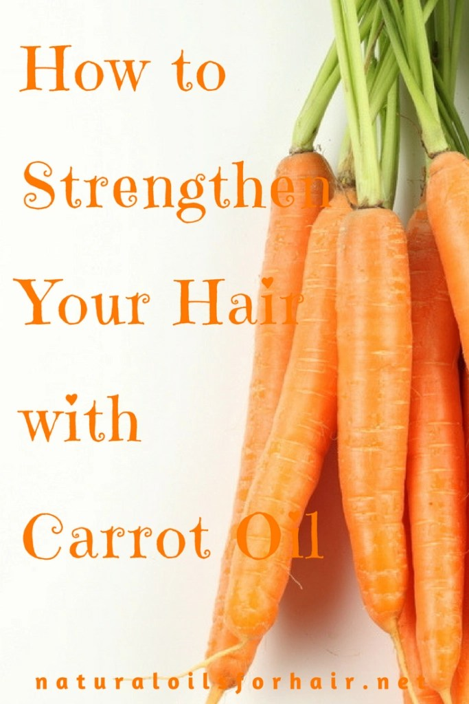 How to Strengthen Your Hair with Carrot Oil