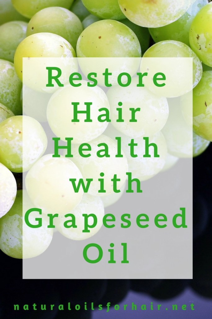 Restore Hair Health with Grapeseed Oil