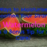 3 Ways to Moisturise & Smoothen Your Strands with Watermelon Oil (Plus a Bonus Tip for Skin Care)