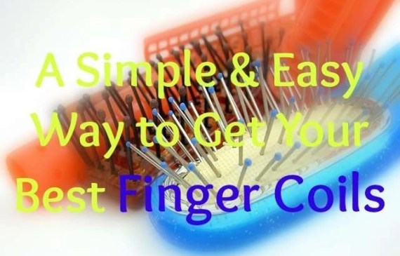 6 reasons to achieve your best finger coils on natural hair