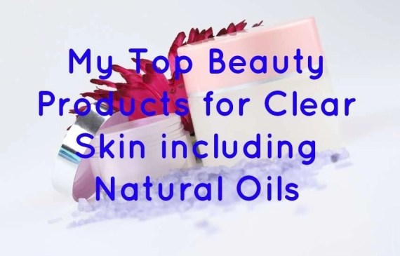 My-Top-Beauty-Products-for-Clear-Skin-including-Natural-Oils