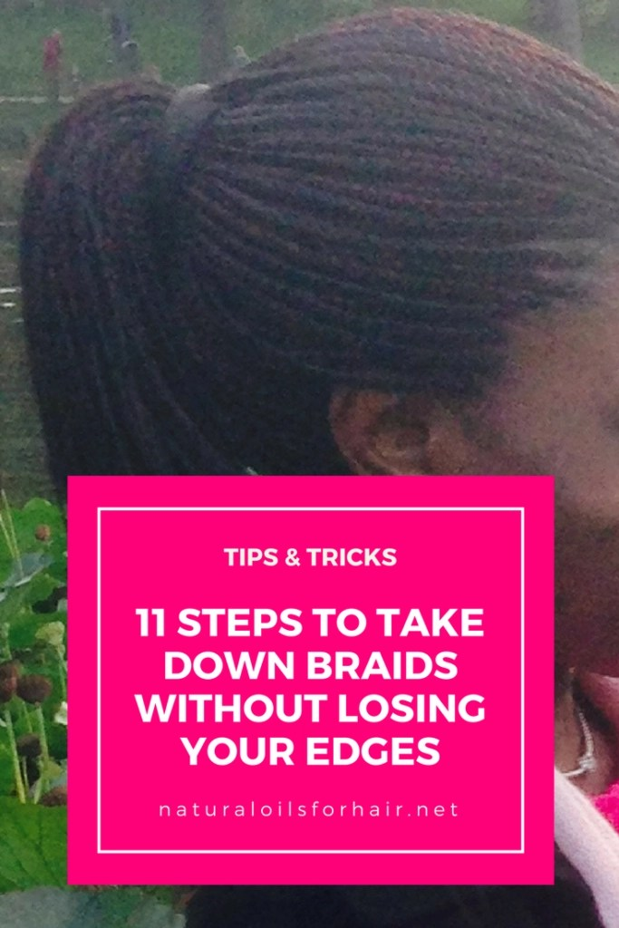 11 steps to take down your braids without sacrificing your edges