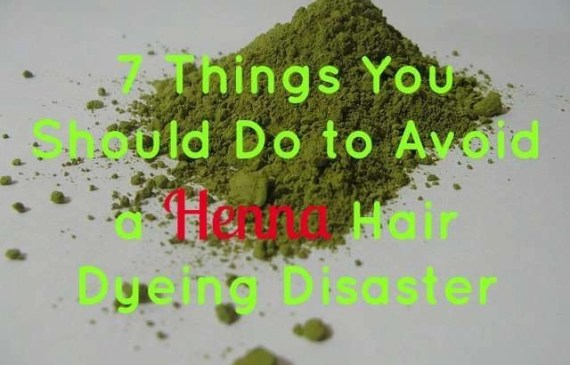 7 Things You Should Do To Avoid a Henna Hair Dyeing Disaster