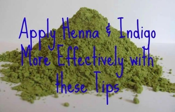 Apply Henna & Indigo More Effectively with these Tips