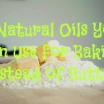 5 Natural Oils You Can Use for Baking Instead of Butter