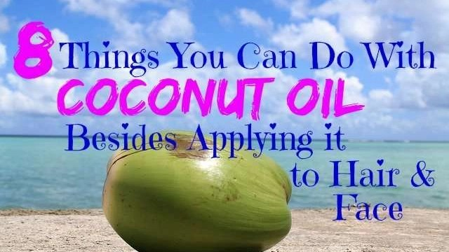 8-Things-You-Can-Do-With-Coconut-Oil-Besides-hair-and-face