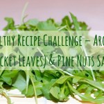 Healthy Recipe Challenge – Argula (Rocket Leaves) & Pine Nuts Salad