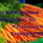 Why Betacarotene is Esssential for Resolving Hair Breakage Issues