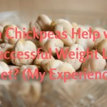 Can Chickpeas Help with a Successful Weight Loss Diet? (My Experience)