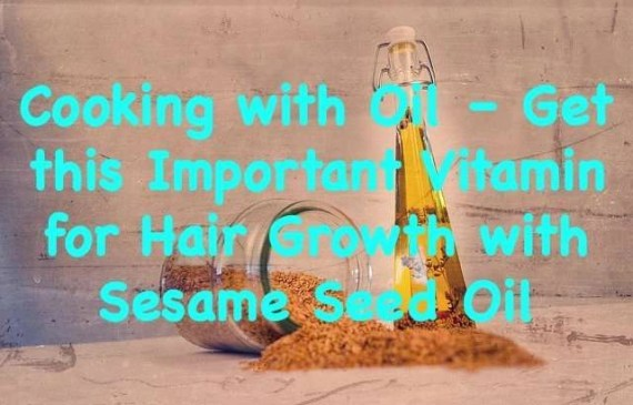 get-this-important-vitamin-for-hair-growth-sesame-seed-oil