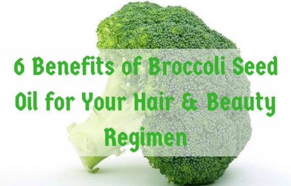 6-Benefits-of-Broccoli-Seed-Oil-for-Your-Hair-and-Beauty-Regimen