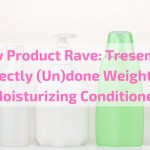 New Product Rave: Tresemme Perfectly (Un)done Weightless Moisturizing Conditioner