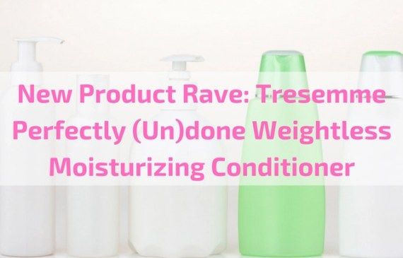 tresemme-perfectly-undone-weightless-moisturizing-conditioner-review