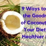 9 Ways to Get the Goodness of Coconut into Your Diet for Healthier Hair