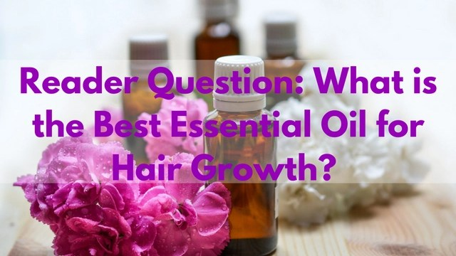 what-is-the-best-eesntial-oil-for-hair-growth
