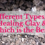 Different Types of Healing Clay & Which is the Best?