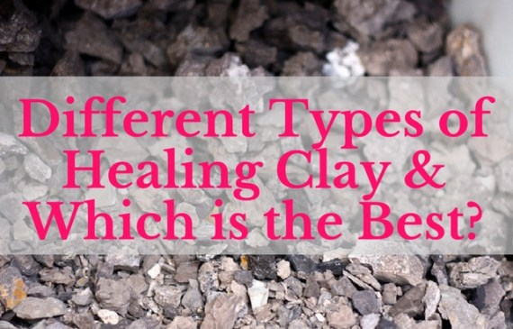 Different Types of Healing Clay and Which is the Best