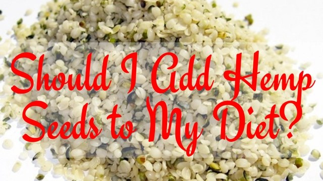 should i add hemp seeds to my diet
