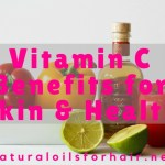 Vitamin C Benefits for Skin & Health