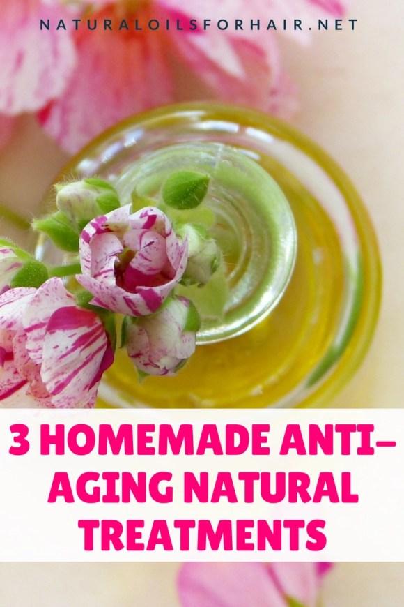 3 Homemade Anti-Aging Natural Treatments