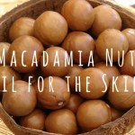 Macadamia Nut Oil for the Skin