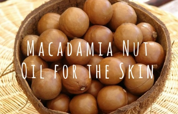 macadamia nut oil for the skin, benefits and best uses
