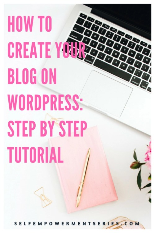 how to create your blog on wordpress, step by step tutorial