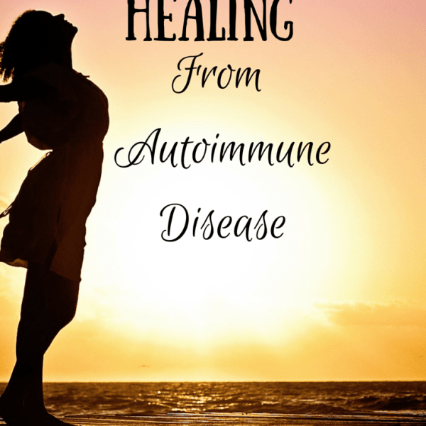 Healing From Autoimmune Disease