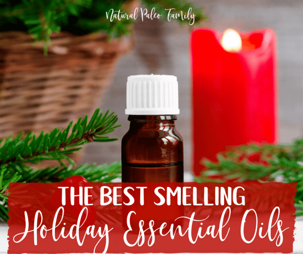 The Best Smelling Holiday Essential Oils