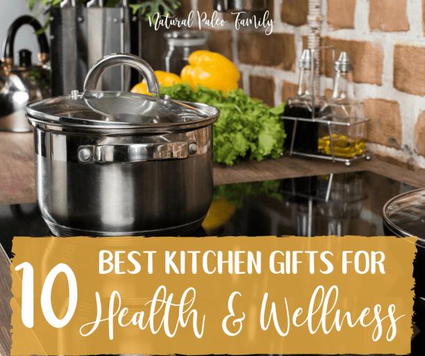 10 Best Kitchen Gift Ideas for Health & Wellness