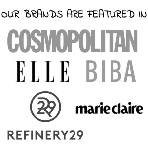 Our Brands are Featured in Cosmopolitan Elle Biba Marie Claire Refinery 29
