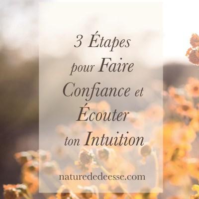 3 Étapes pour Faire Confiance et Écouter ton Intuition