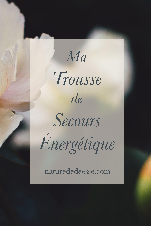Je vais mal : Ma trousse de secours énergétiques Moments difficiles - Nature de déesse