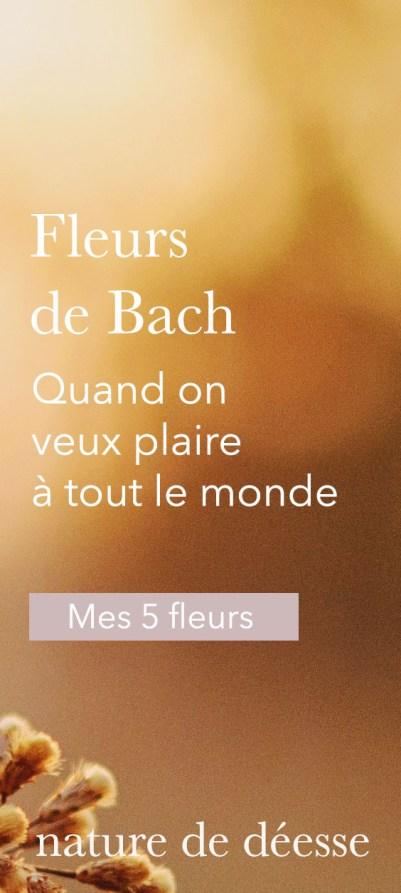 5 Fleurs de Bach pour Arrêter de Vouloir Plaire à Tout le Monde - Nature de déesse