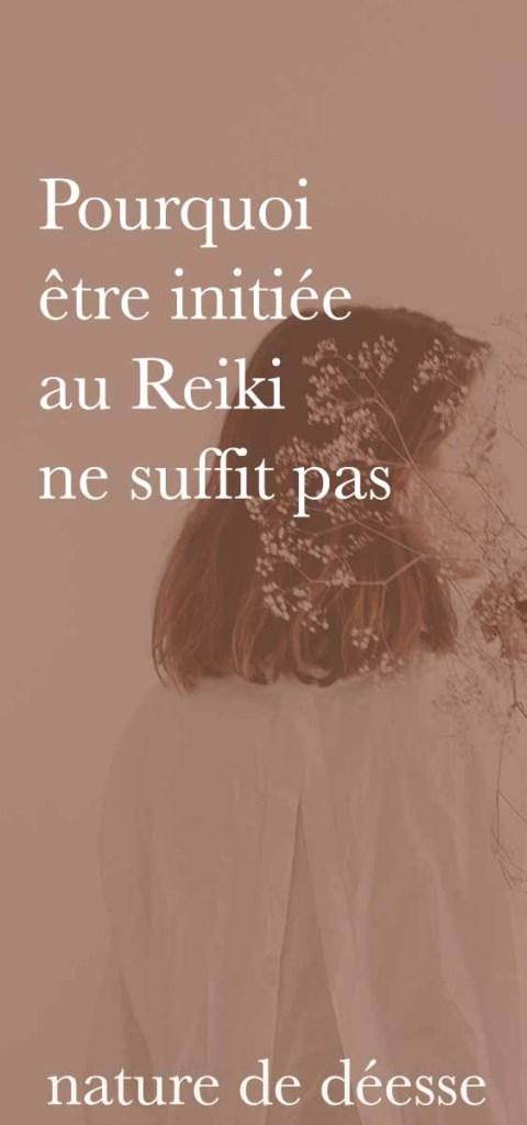 Pourquoi être initiée au Reiki ne suffit pas - Podcast Nature de déesse